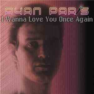Ryan Paris - I Wanna Love You Once Again download