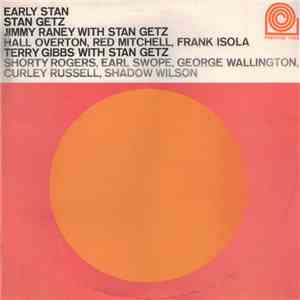 Stan Getz, Jimmy Raney, Terry Gibbs - Early Stan download